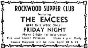 A 1961 ad for The Emcees at the Rockwood Club. Note the announcement at the bottom of the ad about Ronnie Hawkins.